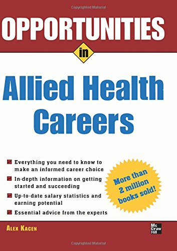 Opportunities in Allied Health Careers, revised edition (Opportunities Inâ|Series)