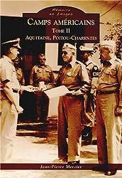 Camps américains - Tome II - Aquitaine, Poitou-Charentes