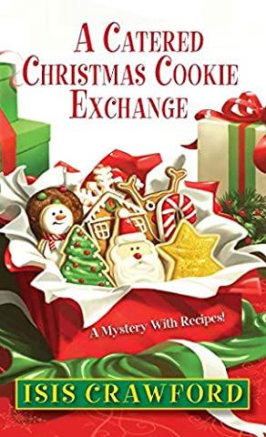 [(A Catered Christmas Cookie Exchange)] [By (author) Isis Crawford] published on (October, 2014)
