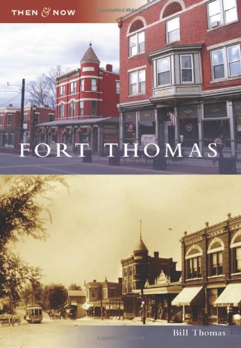 Fort Thomas (Then & Now)