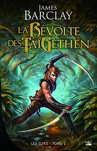 La Révolte des TaiGethens: Les Elfes, T2