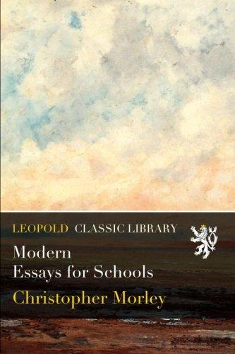 Modern Essays for Schools por Christopher Morley