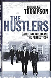 The Hustlers: Gambling, Greed and the Perfect Con