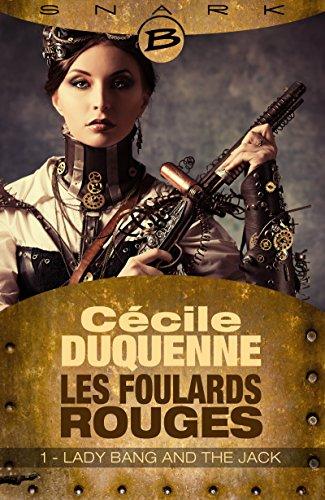 Couverture du livre Lady Bang and The Jack - Les Foulards rouges - Saison 1 - Épisode 1: Les Foulards rouges - Saison 1, T1 (Snark)
