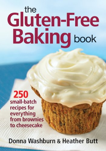 The Gluten-free Baking Book: 250 Small-batch Recipes for Everything from Brownies to Cheesecake Heather Brot