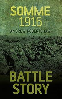 Battle Story: Somme 1916 par [Robertshaw, Andrew]