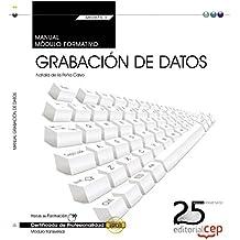 Manual. Grabación de datos (Transversal: MF0973_1). Certificados de profesionalidad de Natalia de la Peña Calvo (3 oct 2014) Tapa blanda