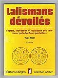talismans d?voil?s secrets fabrication et utilisation des talismans porte bonheur pantacles