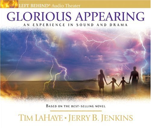 Glorious Appearing: An Experience in Sound and Drama (Left Behind: An Experience in Sound and Drama)