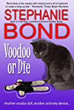 Voodoo or Die (Mojo, Louisiana humorous mystery series Book 2) (English Edition)