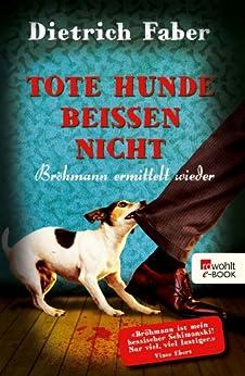 Tote Hunde beißen nicht: Bröhmann ermittelt wieder