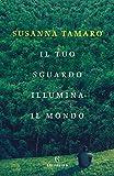 51deh7dc6RL._SL160_ Recensione di Il tuo sguardo illumina il mondo di Susanna Tamaro Recensioni libri