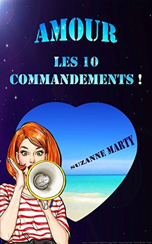 Amour : les 10 commandements !: pour ceux qui veulent éviter les histoires de couple foireuses... par [Marty, Suzanne]