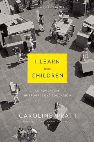 I Learn from Children: An Adventure in Progressive Education