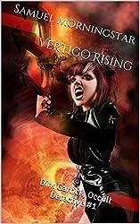 Vertigo Rising: Dirk Garrick, Occult Detective Mystery #1 (English Edition)