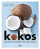 Kokos: Natürlich kochen und genießen (German Edition)