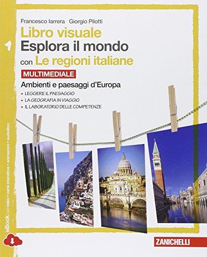 Libro visuale esplora il mondo. Con le regioni italiane.  Per la Scuola media. Con espansione online: 1