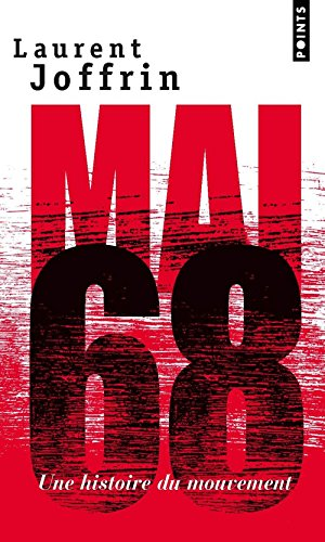 Mai 68 : Une histoire du mouvement par Laurent Joffrin
