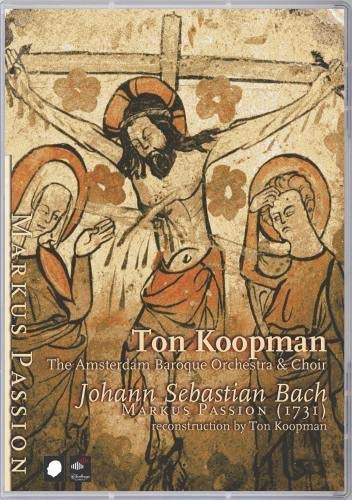 Bach: Markus Passion (Ton Koopma...