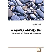 Sequenzabgleichsmethoden: Leistungsfähigkeit zur Identifikation von Ähnlichkeiten der Kunden in Transaktionsdaten