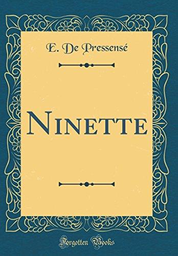 Ninette (Classic Reprint) par E de Pressens'
