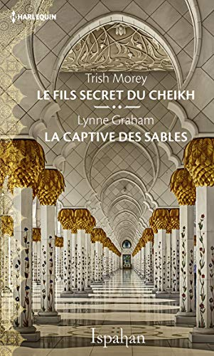 Le fils secret du cheikh - La captive des sables (Ispahan) par Trish Morey