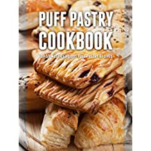 Puff Pastry Cookbook: Top 50 Most Delicious Puff Pastry Recipes (Recipe Top 50's Book 79) (English Edition)