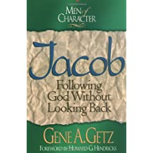 Jacob: Following God without Looking Back (Men of character)