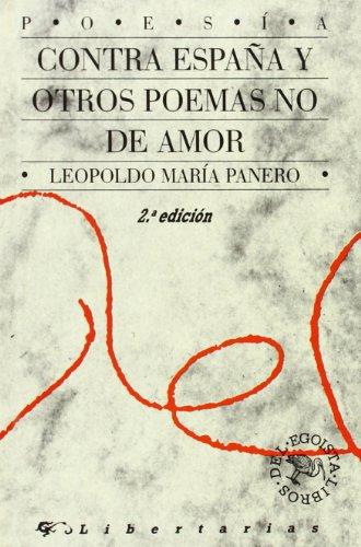 Contra España y otros poemas no de amor (Libros del egoísta) por Leopoldo María Panero