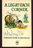 A Leg at Each Corner - Thelwell's Complete Guide to Equitation