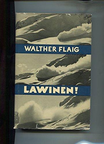 Lawinen : Abenteuer und Erfahrung, Erlebnis und Lehre.
