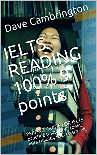 IELTS READING 100% 9 points: PERFECT GUIDE FOR IELTS practice tests