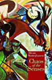 chaos of the senses by ahlam mosteghanemi published april 2004