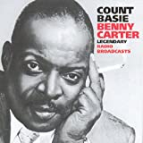 Count Basie/Benny Carter: Legendary Radio Broadcasts (Audio CD)