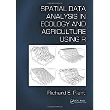 Spatial Data Analysis in Ecology and Agriculture Using R by Richard E. Plant (2012-04-05)
