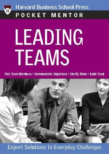 Leading Teams: Expert Solutions to Everyday Challenges (Harvard Pocket Mentor)