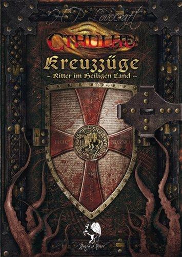 Kreuzzüge - Ritter im Heiligen Land: Cthulhu Mittelalter. Quellen- und Abenteuerband
