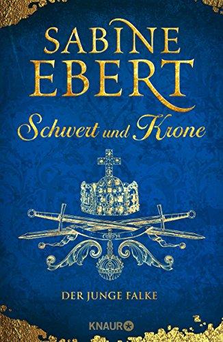 Schwert und Krone - Der junge Falke: Roman