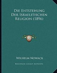 Die Entstehung Der Israelitischen Religion (1896)