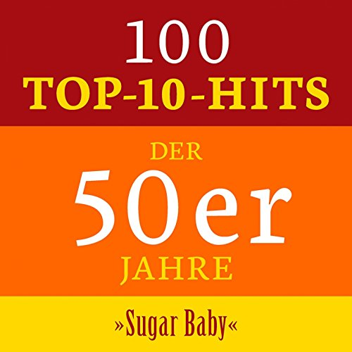 Sugar Baby: 100 Top 10 Hits de...