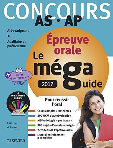 Méga Guide ORAL 2017 – Concours Aide-soignant et Auxiliaire de puériculture: Avec livret d'entraînement et vidéos de l'oral (French Edition)