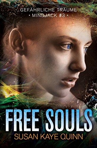 Free Souls – Gefährliche Träume (Mindjack #3) (Die Mindjack Reihe)