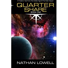 Quarter Share (Trader's Tales From The Golden Age Of The Solar Clipper) (Volume 1) by Nathan Lowell (2013-08-09)