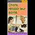 Chats, rétablir leur santé !: Pour tous les vétérinaires et tous les maîtres de chats. (Chats, solutions de soucis de voisinage, santé, comportements, tout ! t. 2)
