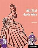 Mit Sissi durch Wien: Ein ReiseGeister-Buch