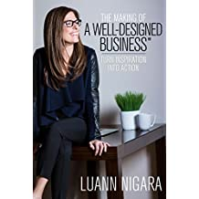 The Making of A Well - Designed Business: Turn Inspiration into Action (English Edition)