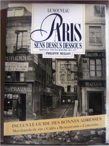 Le Nouveau Paris sens dessus-dessous: Marville, photographies 1864-1877