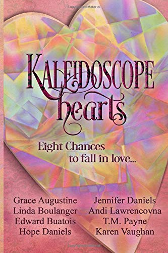Kaleidoscope Hearts: Eight Chances to Fall in Love (Hearts-taschenbuch Kaleidoscope)