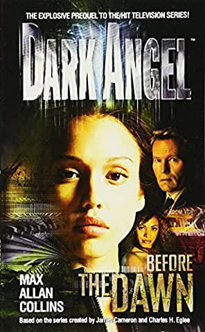 Dark Angel: Before the Dawn