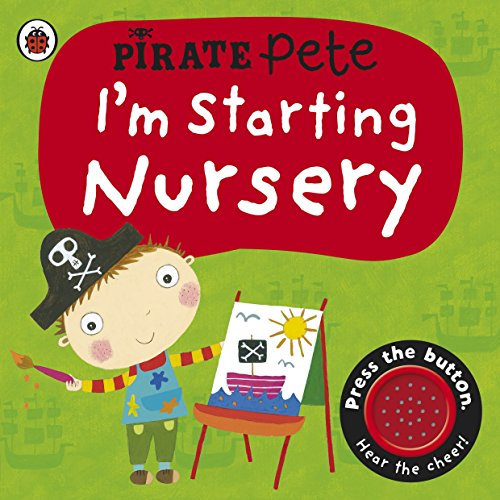 I'm Starting Nursery: A Pirate Pete Book (Pirate Pete and Princess Polly)